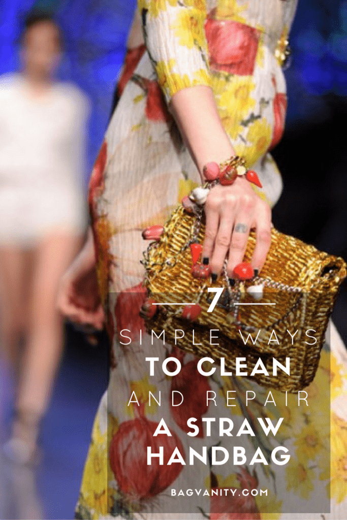 How to clean and repair your designer straw handbags in 7 steps
